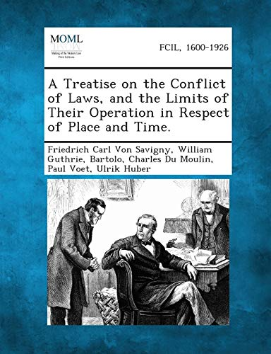a-treatise-on-the-conflict-of-laws-and-the-limits-of-their-operation-in-respect-of-place-and-time