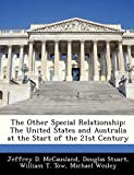 McCausland, Jeffrey D.: The Other Special Relationship: The United States and Australia at the Start of the 21st Century