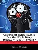 Thomas, Scott: Operational Encirclements: Can the U.S. Military Decisively Follow Through?