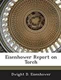 Eisenhower, Dwight D.: Eisenhower Report on Torch