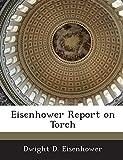 Eisenhower, Dwight D.: Eisenhower Report on Torch