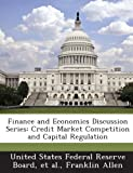 Allen, Franklin: Finance and Economics Discussion Series: Credit Market Competition and Capital Regulation