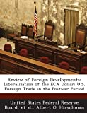 Hirschman, Albert O.: Review of Foreign Developments: Liberalization of the ECA Dollar; U.S. Foreign Trade in the Postwar Period