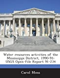 Moss, Carol: Water resources activities of the Mississippi District, 1990-91: USGS Open-File Report 91-234
