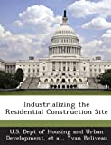 Beliveau, Yvan: Industrializing the Residential Construction Site