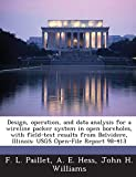 Paillet, F. L.: Design, operation, and data analysis for a wireline packer system in open boreholes, with field-test results from Belvidere, Illinois: USGS Open-File Report 98-413