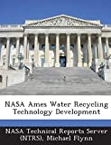 Flynn, Michael: NASA Ames Water Recycling Technology Development