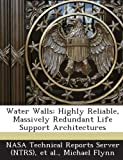 Flynn, Michael: Water Walls: Highly Reliable, Massively Redundant Life Support Architectures