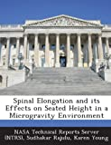 Rajulu, Sudhakar: Spinal Elongation and Its Effects on Seated Height in a Microgravity Environment