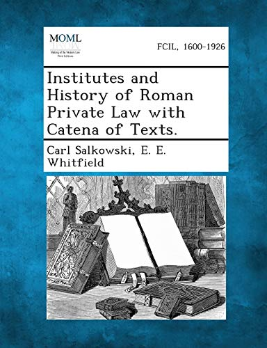 institutes-and-history-of-roman-private-law-with-catena-of-texts