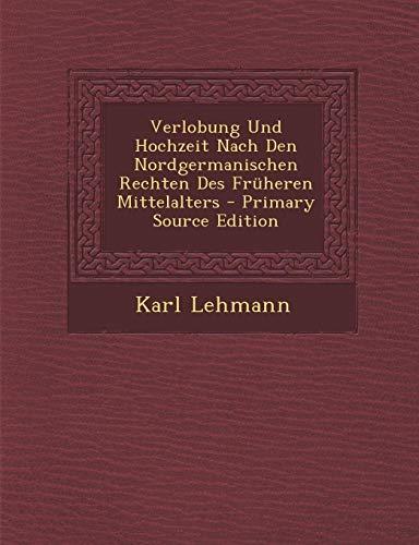 verlobung-und-hochzeit-nach-den-nordgermanischen-rechten-des-fruheren-mittelalters-primary-source-edition-german-edition