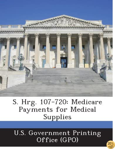 S. Hrg. 107-720: Medicare Payments for Medical Supplies