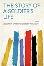 (w) The Story of a Soldier's Life, Volume I…