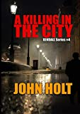 Holt, John: A Killing in the City