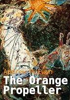 The Orange Propeller by Andrew McEwan