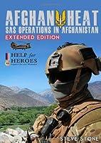Afghan Heat: Sas Operations in Afghanistan…