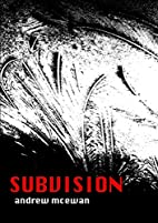 Subvision by Andrew McEwan