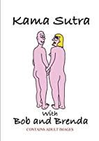 Kama Sutra with Bob and Brenda by Paul…