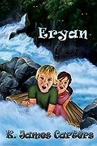 Eryan by K.James Carters