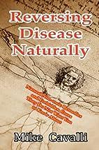 Reversing Disease Naturally: Natural…
