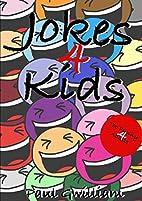 Jokes4Kids by Paul Gwilliam