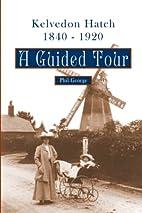 Kelvedon Hatch, 1840 - 1920: A Guided Tour…