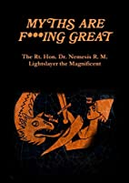 Myths are F***ing Great by Dr Nemesis R. M.…
