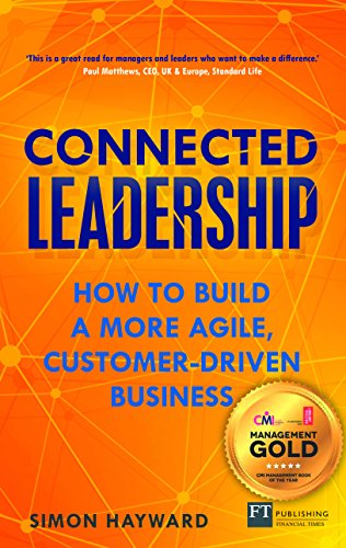connected-leadership-how-to-build-a-more-agile-customer-driven-business