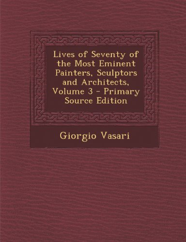 lives-of-seventy-of-the-most-eminent-painters-sculptors-and-architects-volume-3-primary-source-edition