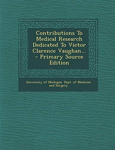 contributions-to-medical-research-dedicated-to-victor-clarence-vaughan-primary-source-edition