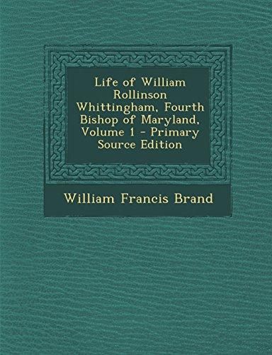 life-of-william-rollinson-whittingham-fourth-bishop-of-maryland-volume-1
