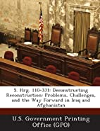 S. Hrg. 110-331: Deconstructing…