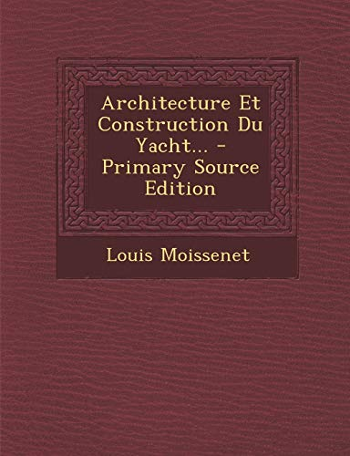 architecture-et-construction-du-yacht-primary-source-edition-french-edition