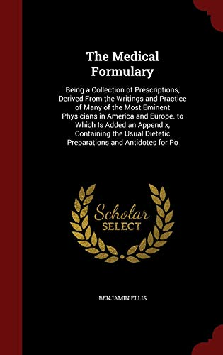 the-medical-formulary-being-a-collection-of-prescriptions-derived-from-the-writings-and-practice-of-many-of-the-most-eminent-physicians-in-america-dietetic-preparations-and-antidotes-for-po