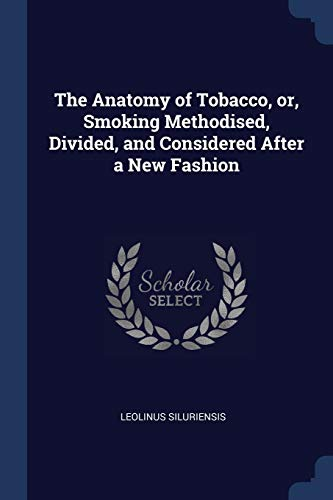 the-anatomy-of-tobacco-or-smoking-methodised-divided-and-considered-after-a-new-fashion