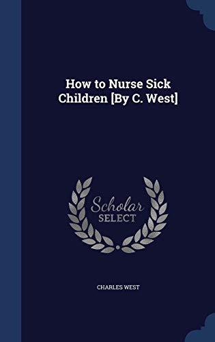 how-to-nurse-sick-children-by-c-west