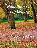 Jones, Jason: Rebellion of The Leaves
