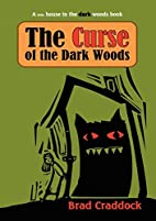 The Curse of the Dark Woods by Brad Craddock