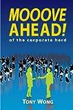 Wong, Tony: Mooove Ahead of the corporate herd