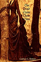 The Dead Claim Their Own by Candace L.…