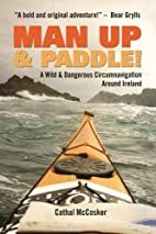Man Up and Paddle by Cathal Mccosker