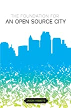 The foundation for an open source city by…