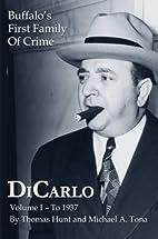 DiCarlo: Buffalo's First Family of Crime -…