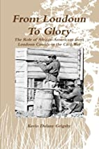 From Loudoun to Glory : the role of…