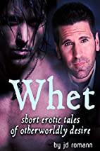 Whet: Short Erotic Tales of Otherworldly…