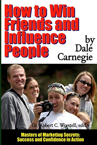 how-to-win-friends-and-influence-people-masters-of-marketing-secrets-success-and-confidence-in-action