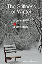 The Stillness of Winter by Vincent Watson