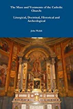 The Mass and Vestments of the Catholic…
