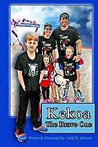 Kekoa the Brave One by Judy K. Johnson