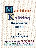 Machine Knitting Resource Book by Joyce…